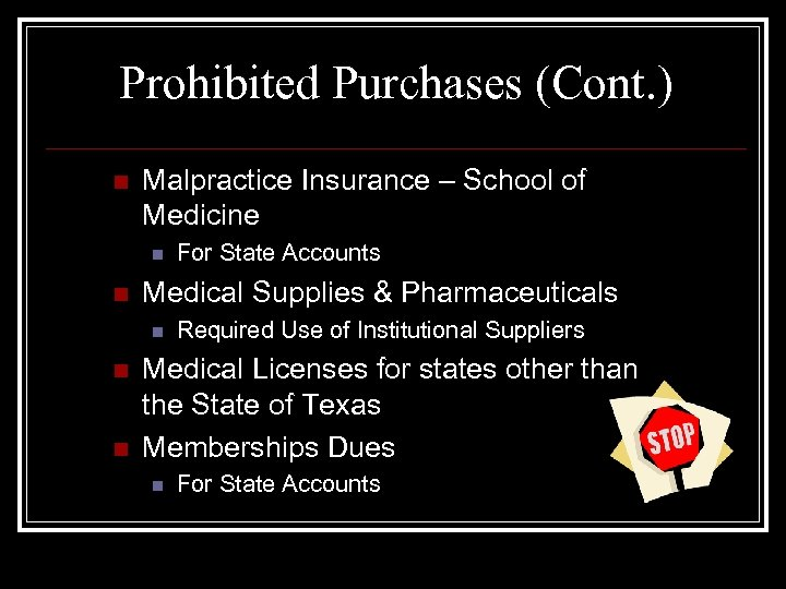 Prohibited Purchases (Cont. ) n Malpractice Insurance – School of Medicine n n Medical