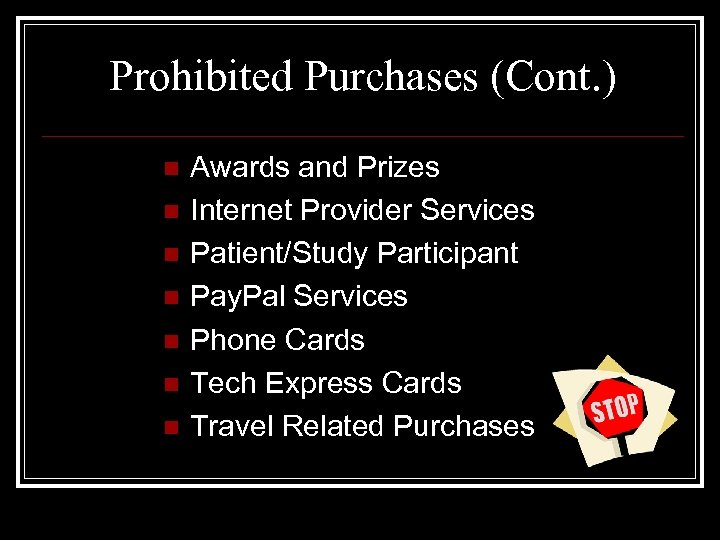 Prohibited Purchases (Cont. ) n n n n Awards and Prizes Internet Provider Services