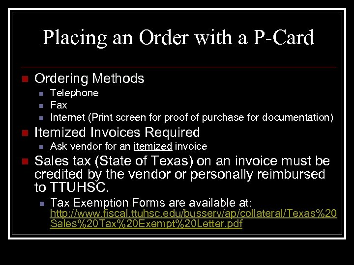 Placing an Order with a P-Card n Ordering Methods n n Itemized Invoices Required