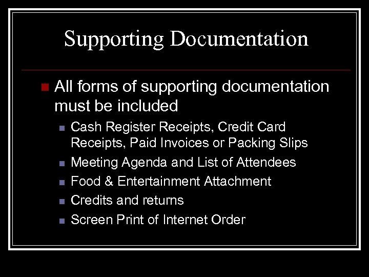 Supporting Documentation n All forms of supporting documentation must be included n n n