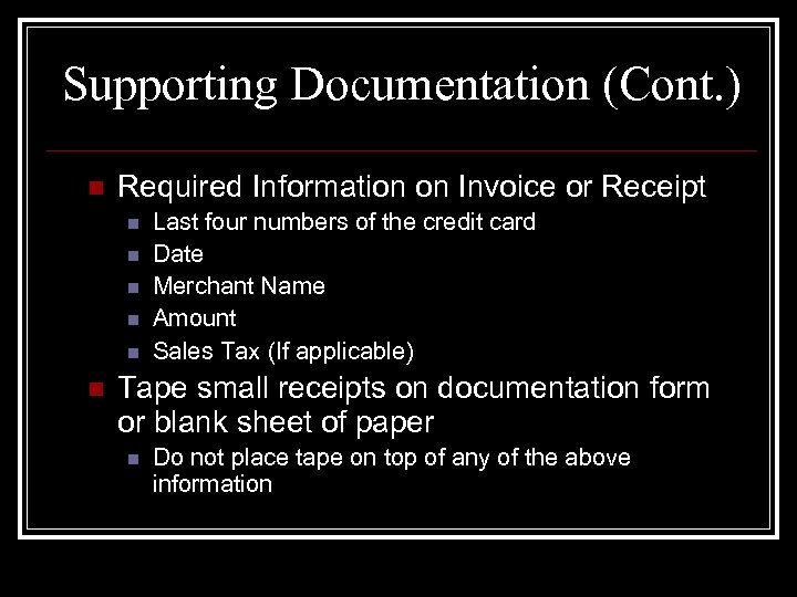 Supporting Documentation (Cont. ) n Required Information on Invoice or Receipt n n n