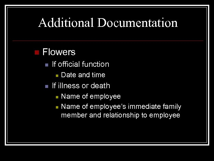 Additional Documentation n Flowers n If official function n n Date and time If
