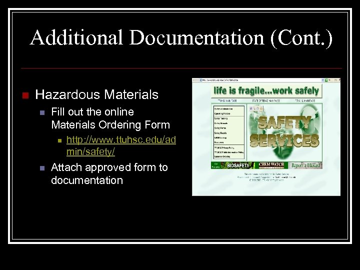 Additional Documentation (Cont. ) n Hazardous Materials n Fill out the online Materials Ordering