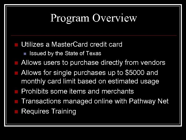 Program Overview n Utilizes a Master. Card credit card n n n Issued by