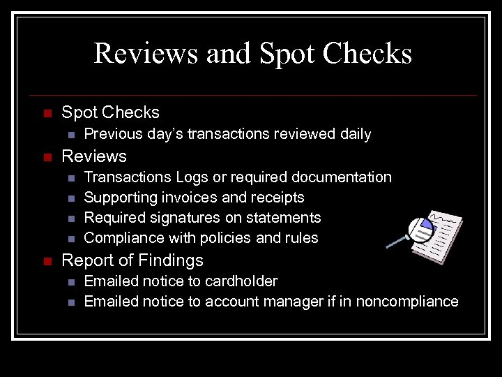 Reviews and Spot Checks n n Reviews n n n Previous day's transactions reviewed