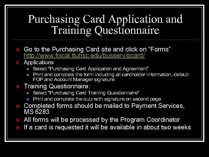 Purchasing Card Application and Training Questionnaire n Go to the Purchasing Card site and