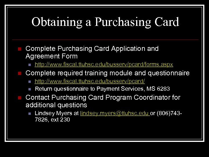 Obtaining a Purchasing Card n Complete Purchasing Card Application and Agreement Form n n