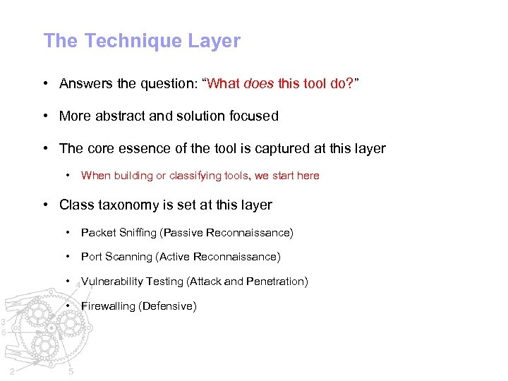 """The Technique Layer • Answers the question: """"What does this tool do? """" •"""