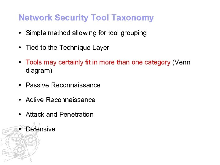 Network Security Tool Taxonomy • Simple method allowing for tool grouping • Tied to