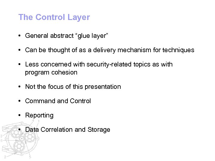 """The Control Layer • General abstract """"glue layer"""" • Can be thought of as"""