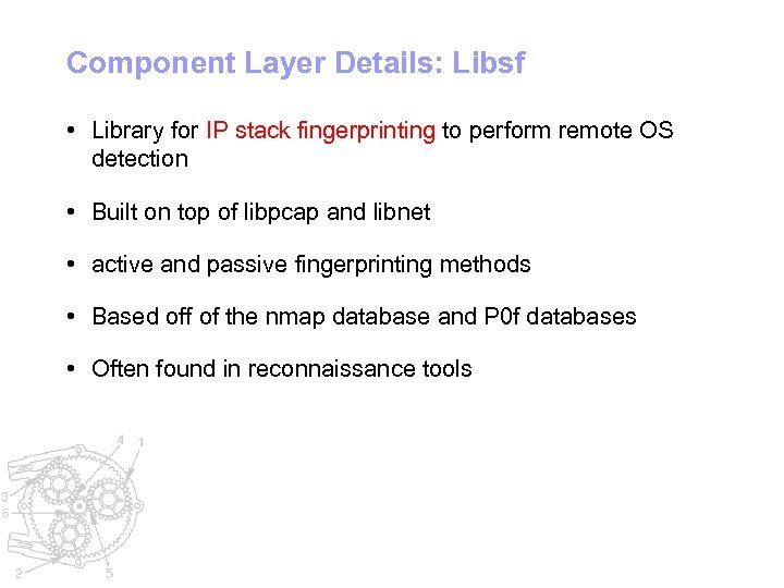 Component Layer Details: Libsf • Library for IP stack fingerprinting to perform remote OS