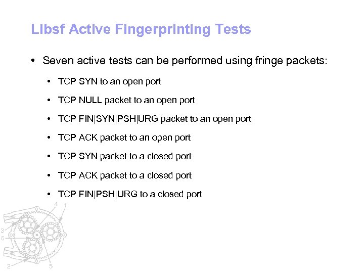 Libsf Active Fingerprinting Tests • Seven active tests can be performed using fringe packets: