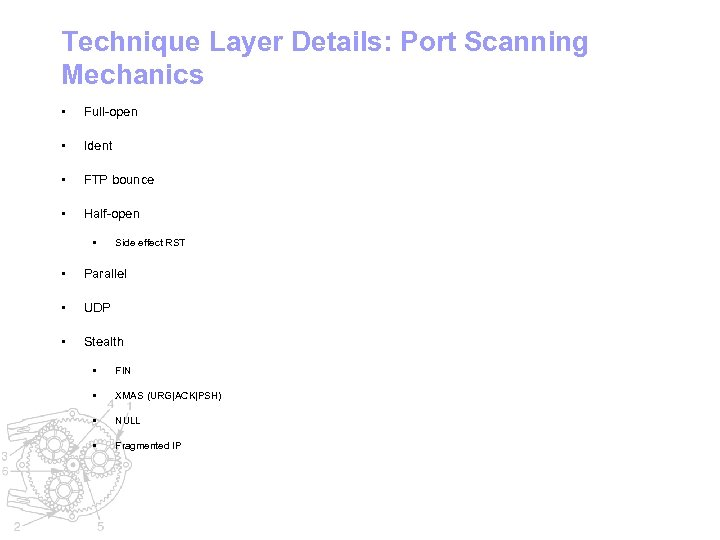 Technique Layer Details: Port Scanning Mechanics • Full-open • Ident • FTP bounce •