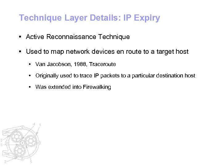 Technique Layer Details: IP Expiry • Active Reconnaissance Technique • Used to map network