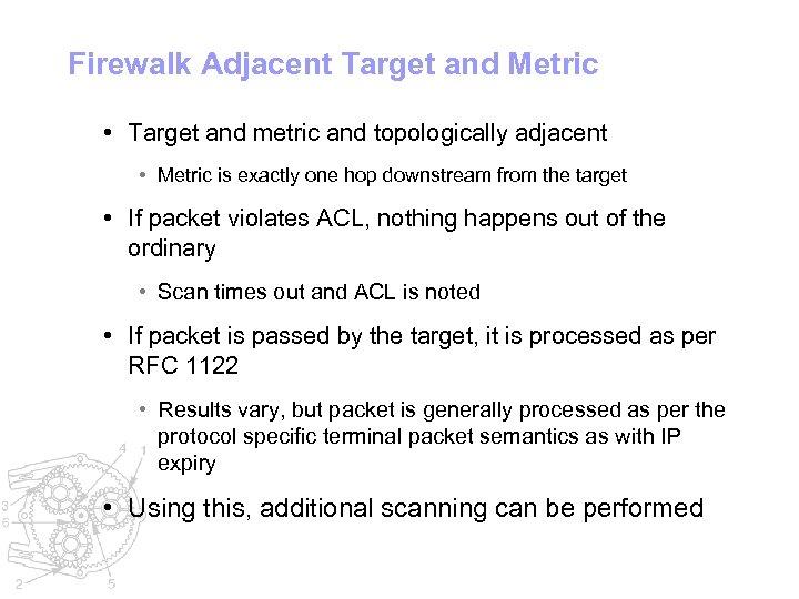 Firewalk Adjacent Target and Metric • Target and metric and topologically adjacent • Metric
