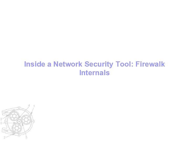 Inside a Network Security Tool: Firewalk Internals
