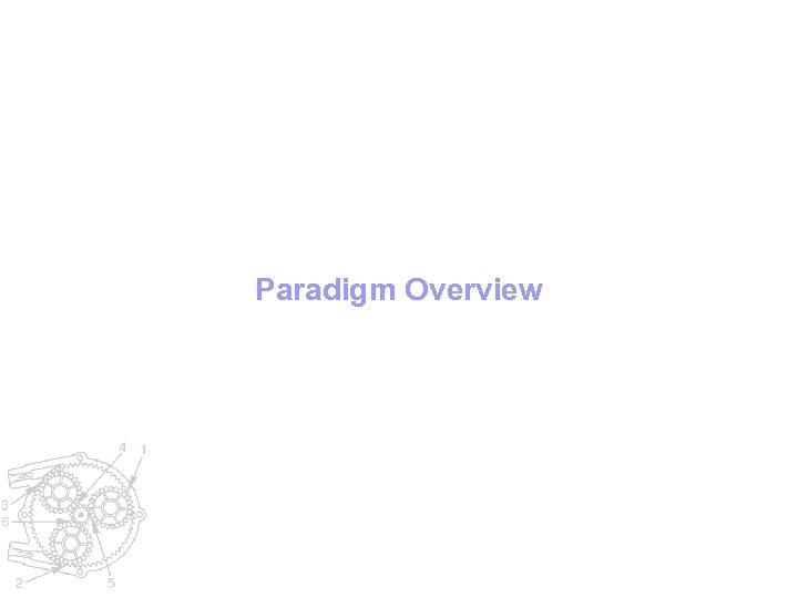 Paradigm Overview