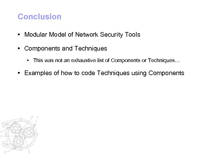 Conclusion • Modular Model of Network Security Tools • Components and Techniques • This