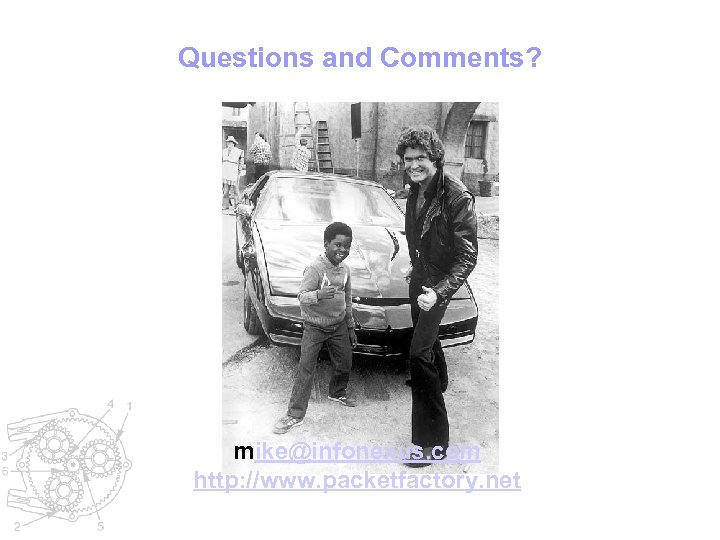 Questions and Comments? mike@infonexus. com http: //www. packetfactory. net