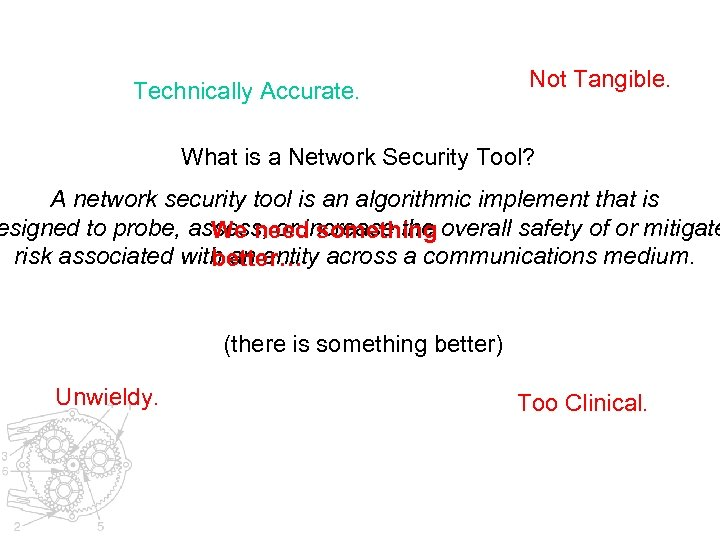 Technically Accurate. Not Tangible. What is a Network Security Tool? A network security tool