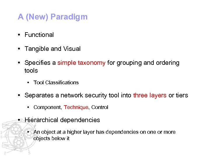 A (New) Paradigm • Functional • Tangible and Visual • Specifies a simple taxonomy
