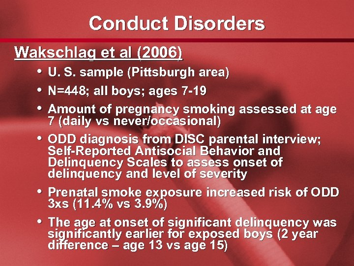 Slide 29 Conduct Disorders Wakschlag et al (2006) • U. S. sample (Pittsburgh area)