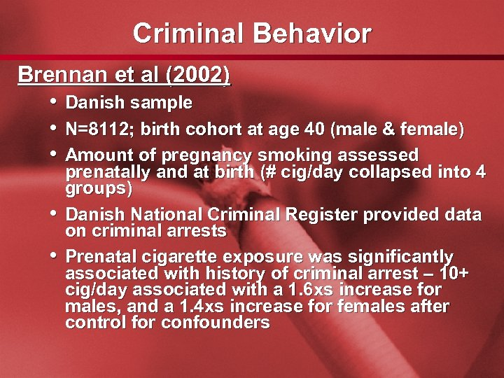 Slide 35 Criminal Behavior Brennan et al (2002) • Danish sample • N=8112; birth