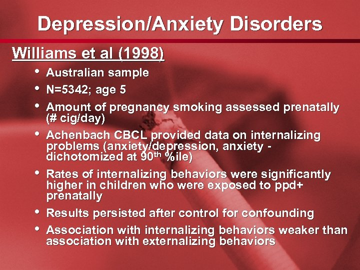 Slide 37 Depression/Anxiety Disorders Williams et al (1998) • Australian sample • N=5342; age
