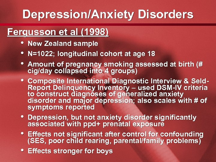 Slide 39 Depression/Anxiety Disorders Fergusson et al (1998) • New Zealand sample • N=1022;