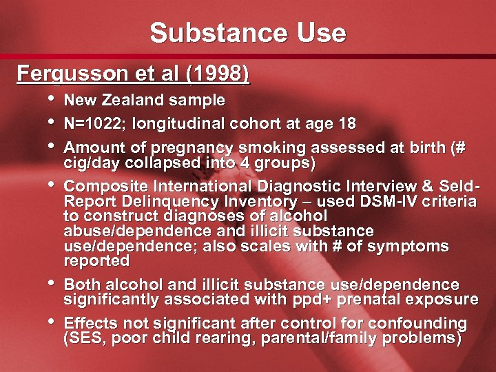 Slide 44 Substance Use Fergusson et al (1998) • New Zealand sample • N=1022;
