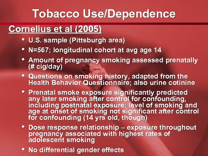 Slide 48 Tobacco Use/Dependence Cornelius et al (2005) • U. S. sample (Pittsburgh area)