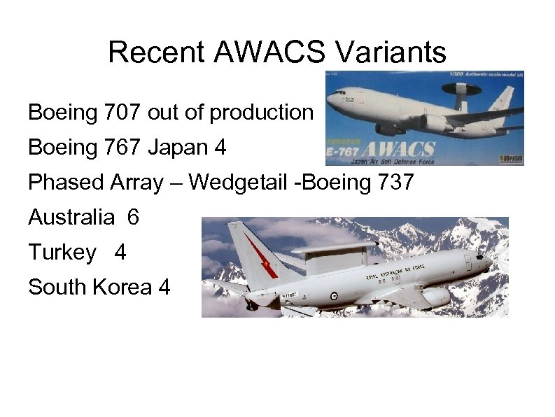 Recent AWACS Variants Boeing 707 out of production Boeing 767 Japan 4 Phased Array