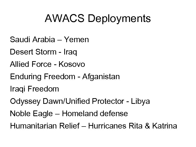 AWACS Deployments Saudi Arabia – Yemen Desert Storm - Iraq Allied Force - Kosovo