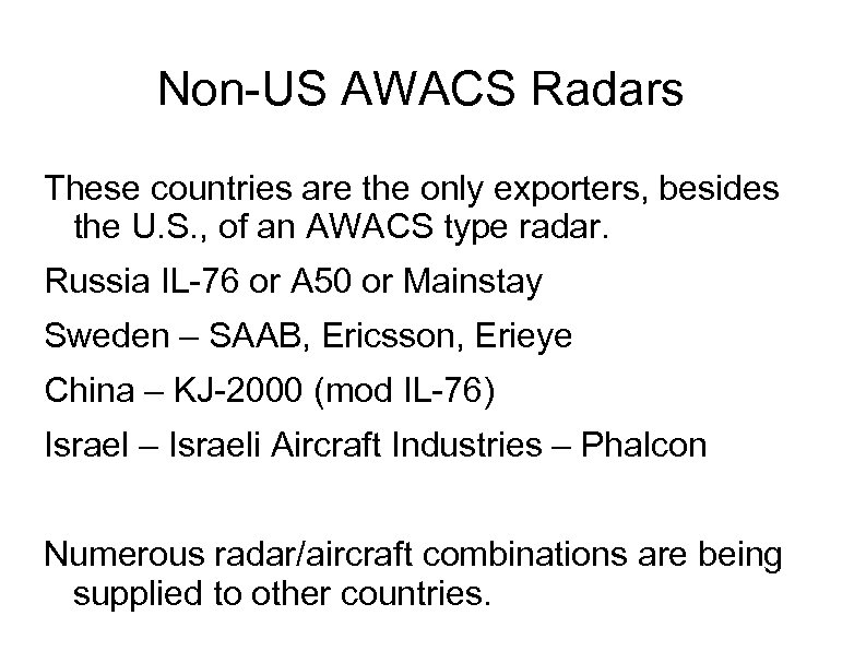 Non-US AWACS Radars These countries are the only exporters, besides the U. S. ,