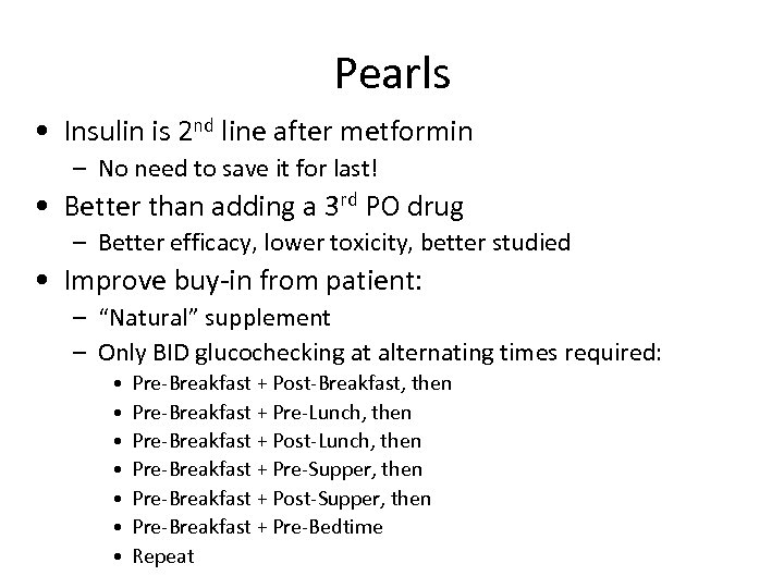 Pearls • Insulin is 2 nd line after metformin – No need to save