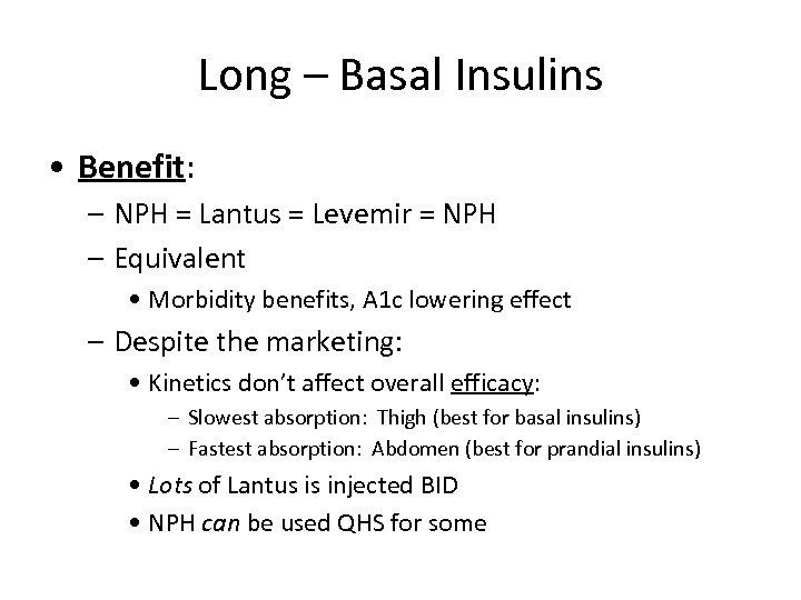 Long – Basal Insulins • Benefit: – NPH = Lantus = Levemir = NPH