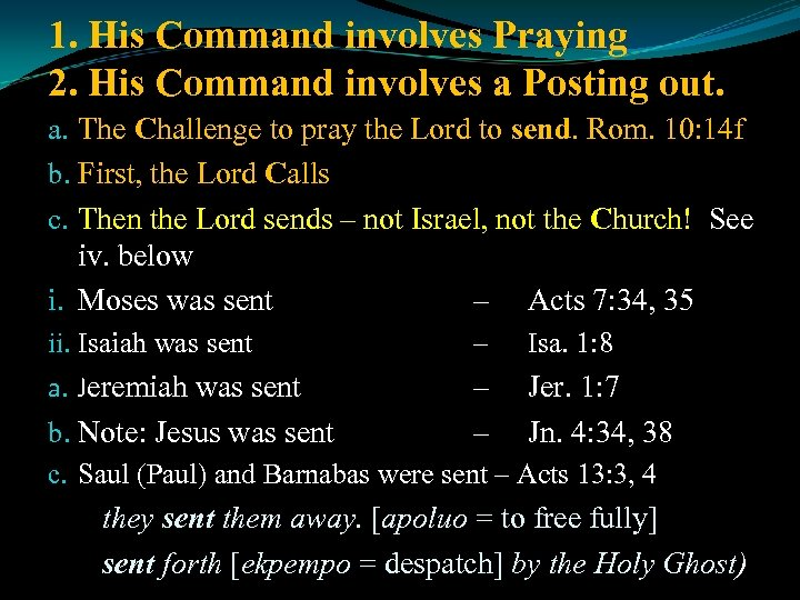 1. His Command involves Praying 2. His Command involves a Posting out. a. The