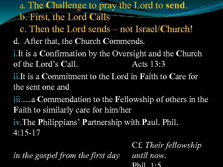 a. The Challenge to pray the Lord to send. b. First, the Lord Calls