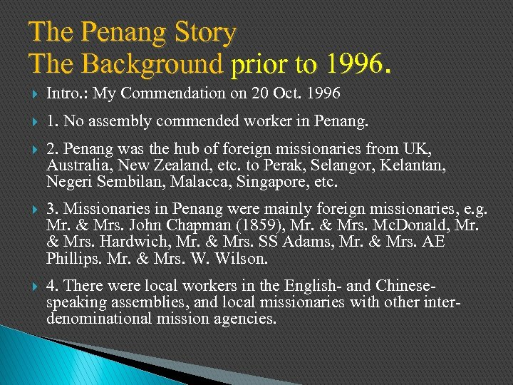 The Penang Story The Background prior to 1996. } Intro. : My Commendation on