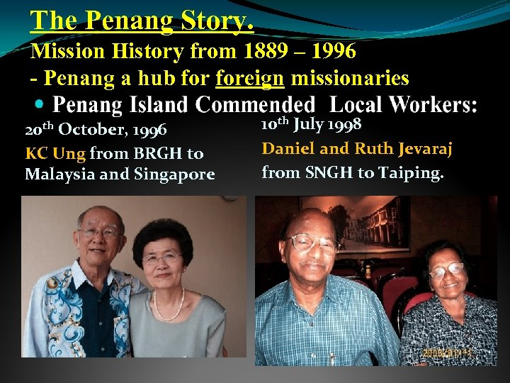 The Penang Story. Mission History from 1889 – 1996 - Penang a hub foreign