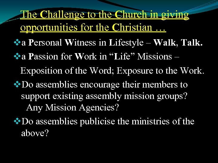 The Challenge to the Church in giving opportunities for the Christian … a Personal