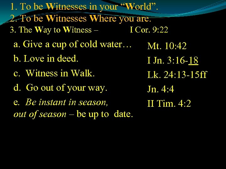 """1. To be Witnesses in your """"World"""". 2. To be Witnesses Where you are."""