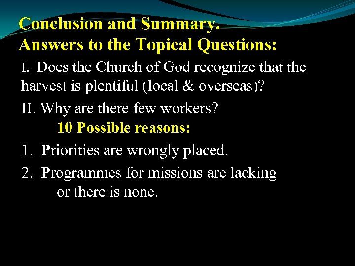 Conclusion and Summary. Answers to the Topical Questions: I. Does the Church of God