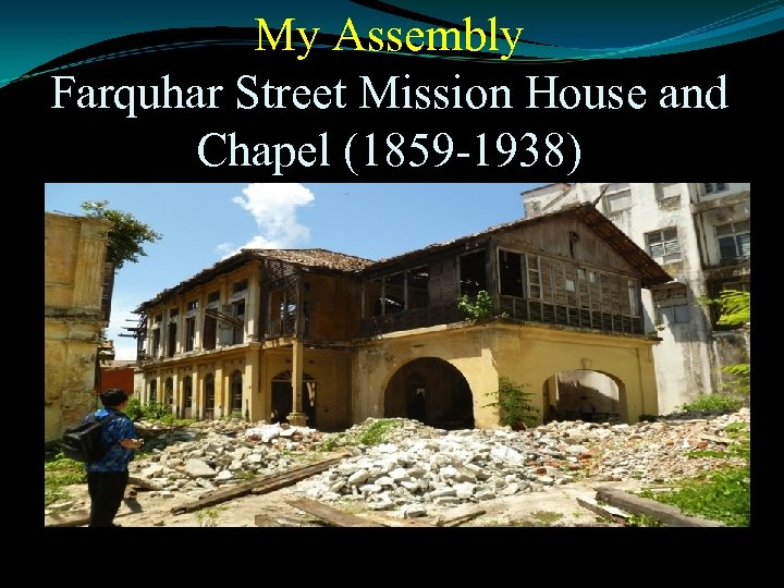 My Assembly Farquhar Street Mission House and Chapel (1859 -1938)