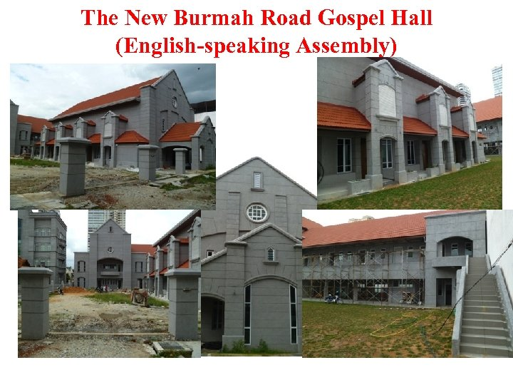The New Burmah Road Gospel Hall (English-speaking Assembly)