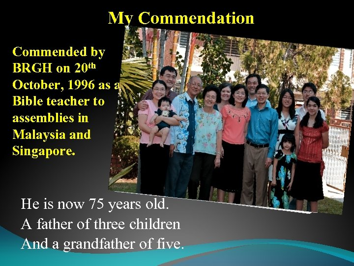 My Commendation Commended by BRGH on 20 th October, 1996 as a Bible teacher
