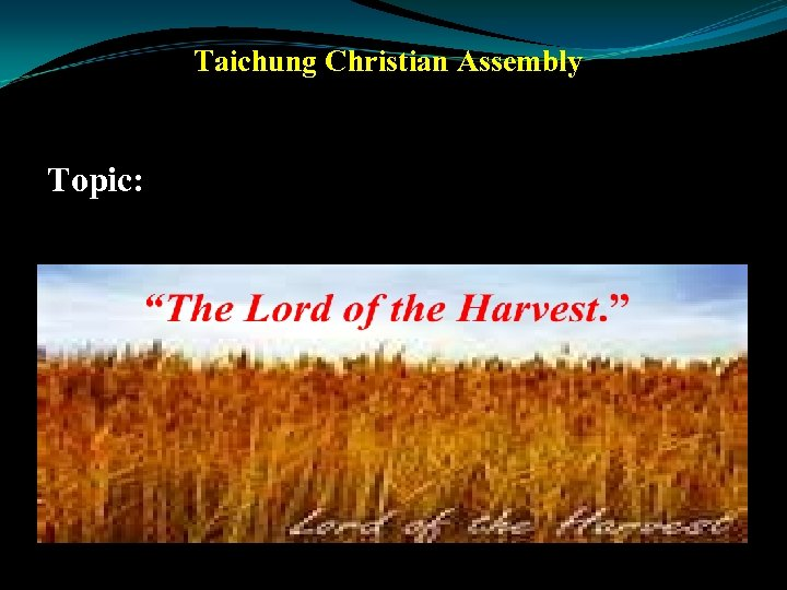 Taichung Christian Assembly Topic: