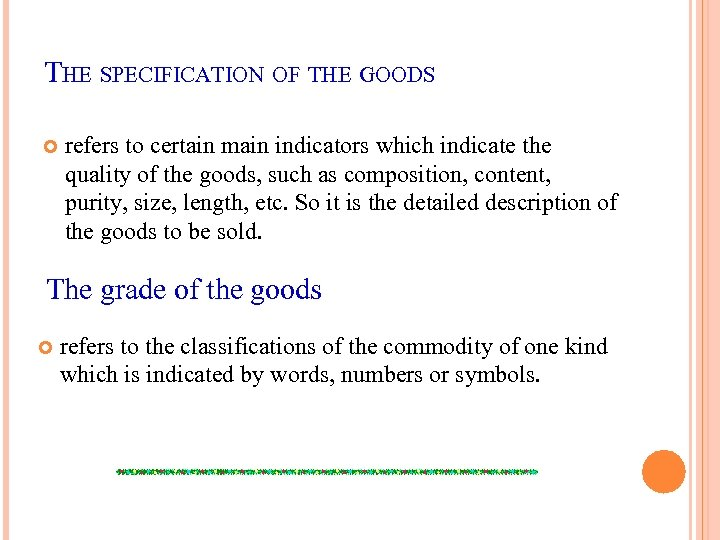 THE SPECIFICATION OF THE GOODS refers to certain main indicators which indicate the quality