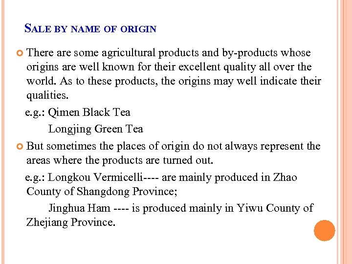 SALE BY NAME OF ORIGIN There are some agricultural products and by-products whose origins