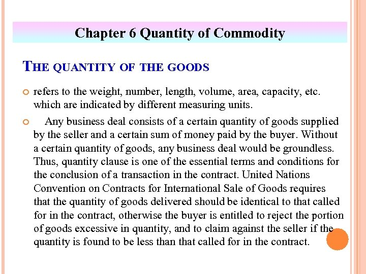 Chapter 6 Quantity of Commodity THE QUANTITY OF THE GOODS refers to the weight,